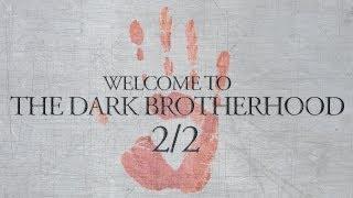 Skyrim Short - Welcome to the Dark Brotherhood - 2/2