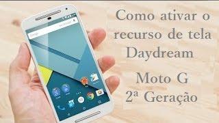 Moto G 2ª Geração Daydream O que é, e como ativar esse recurso de tela