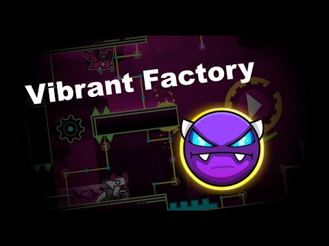 Download Vibrant Factory by Jeady (Very easy demon) - Geometry Dash 2.11