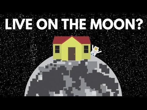 Why Can't We Live On The Moon?