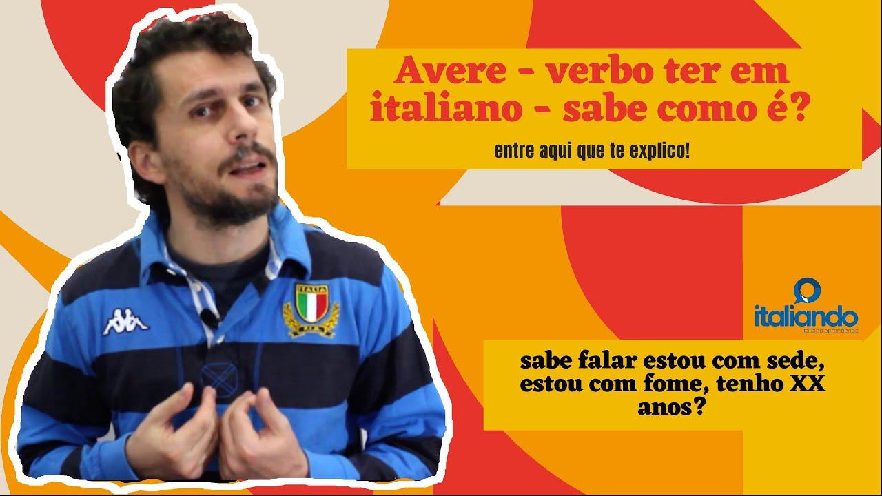 Avere - o verbo ter em italiano - Vc sabe como é? Entre aqui que Federico te explica - LEGENDAS