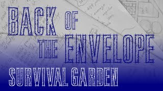 Back of the Envelope - Episode 3 - Survival Garden