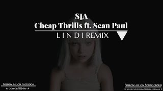 Sia - Cheap Thrills ft. Sean Paul (LINDI remix)