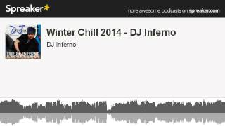 Winter Chill 2014 - DJ Inferno (part 2 of 6, made with Spreaker)
