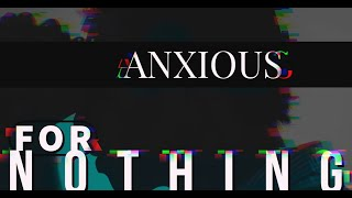 Anxious for Nothing-Less is More