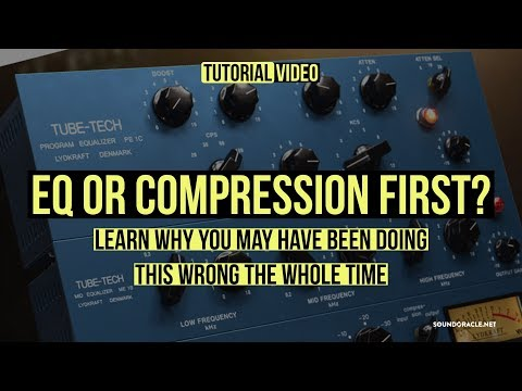 EQ or Compression First? Learn why you may have been doing this wrong the whole time