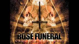 Rose Funeral - Crucify. Kill. Rot