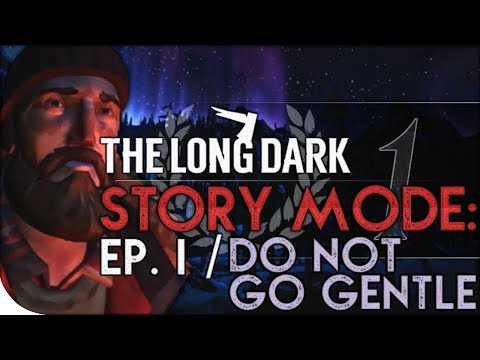 IT'S HERE! Story Mode Gameplay - From the Beginning | The Long Dark: Wintermute — Do Not Go Gentle 1