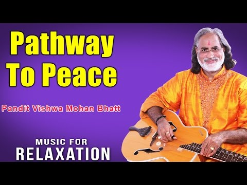 Pathway To Peace | Pandit Vishwa Mohan Bhatt (Album: Music For Relaxation)
