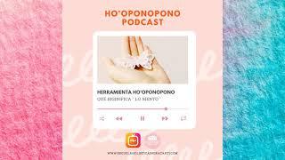 HO OPONOPONO | PRIMERA HERRAMIENTA : LO SIENTO