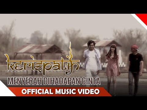Kerispatih - Menyerah di Hadapan Cinta - Official Music Video - NAGASWARA