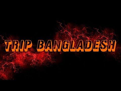Trip Bangladesh Intro