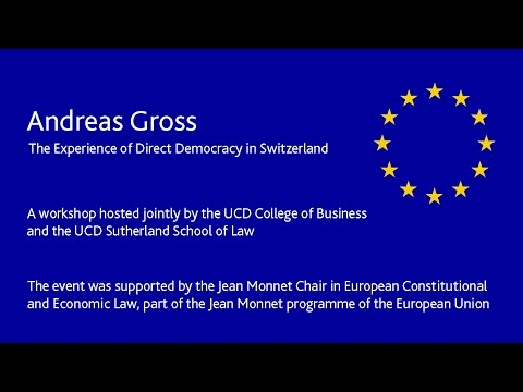 Andreas Gross - The Experience of Direct Democracy in Switzerland.