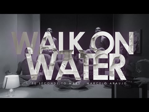 Walk on Water - 30 Seconds to Mars  Cover by Celo Araujo