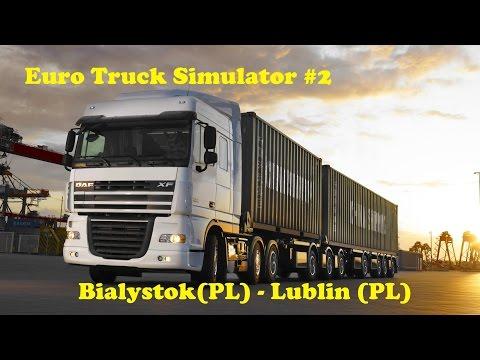 Euro Truck Simulator #2 Bialystok(PL) - Lublin(PL)