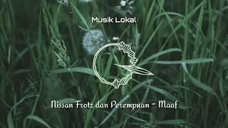 Nissan Fortz dan Perempuan - Maaf [Musik Lirik Indie Folk Indonesia]