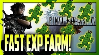 FAST EXP LEVEL UP FARM! [Cactuar Farm Spot!] Early Game - Final Fantasy XV (FFXV)