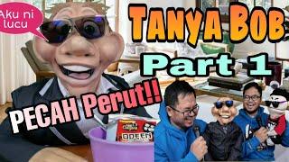 Download Tanya Bob dia jawab(Part 1)