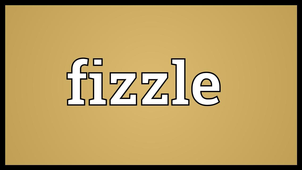 Fizzle out definition