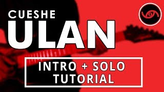 Ulan - Cueshe Intro + Guitar Solo Tutorial (WITH TAB)