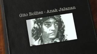 Gito Rollies - Anak Jalanan