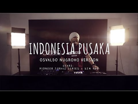 INDONESIA PUSAKA (OSVALDO NUGROHO COVER VERSION)