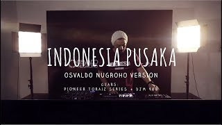 INDONESIA PUSAKA (OSVALDO NUGROHO COVER VERSION)
