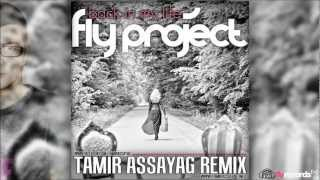 Fly Project - Back In My Life (Tamir Assayag Remix)