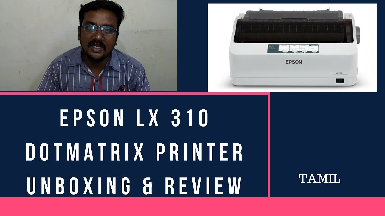 Epson Lx 310 Printer Unboxing Review Youtube