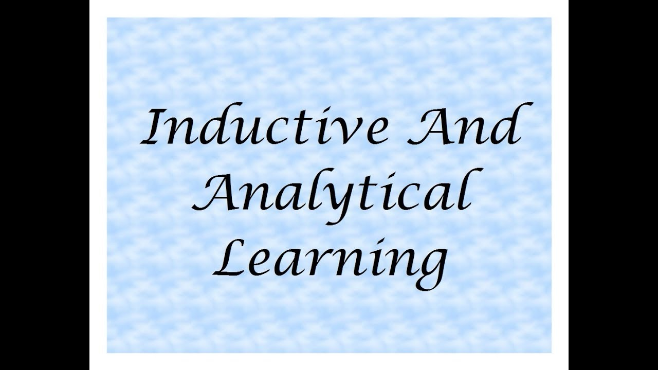 Analytical Learning inductive and analytical learning | shrivastava's class