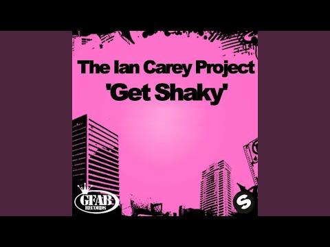Get Shaky (Ian Carey Original Mix)