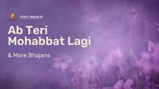 Ab Teri Mohabbat Lagi & More Bhajans | 15-Minute Bhakti