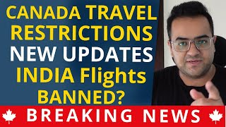 BREAKING NEWS! TRAVEL RESTRICTION Canada & INDIAN FLIGHTS BAN Immigration News, IRCC Updates & Vlogs
