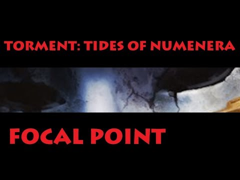 Focal Point: Torment: Tides of Numenera