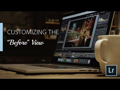 How to Customize the 'Before' View in Lightroom
