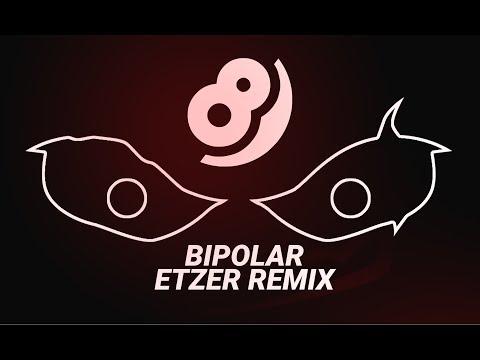 Dex Arson - Bipolar ( Etzer Remix )