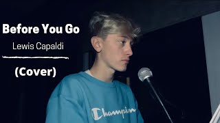 Before You Go- Lewis Capaldi (Cover)