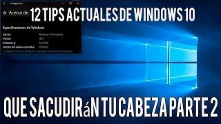 12 Tips Actuales De Windows 10 💻Que Sacudirán Tu Cabeza Parte 2 ✅2018