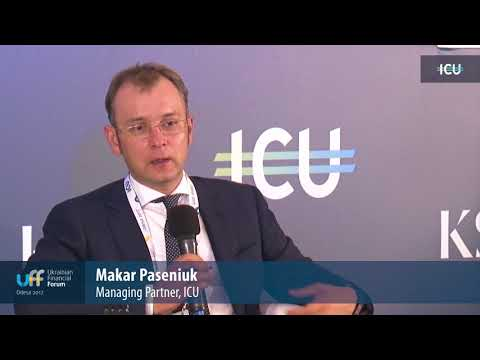 Ukrainian Financial Forum - Makar Paseniuk, ICU on privatisation esp. in the energy sector