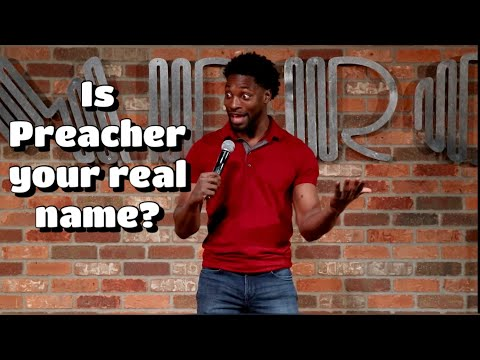 Why Is Your Name Preacher? STAND UP COMEDY - Preacher Lawson