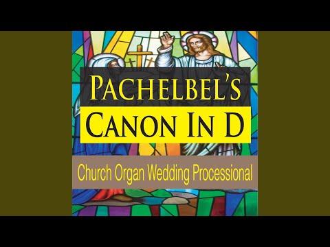 Pachelbel's Canon in D (Church Organ Wedding Processional)