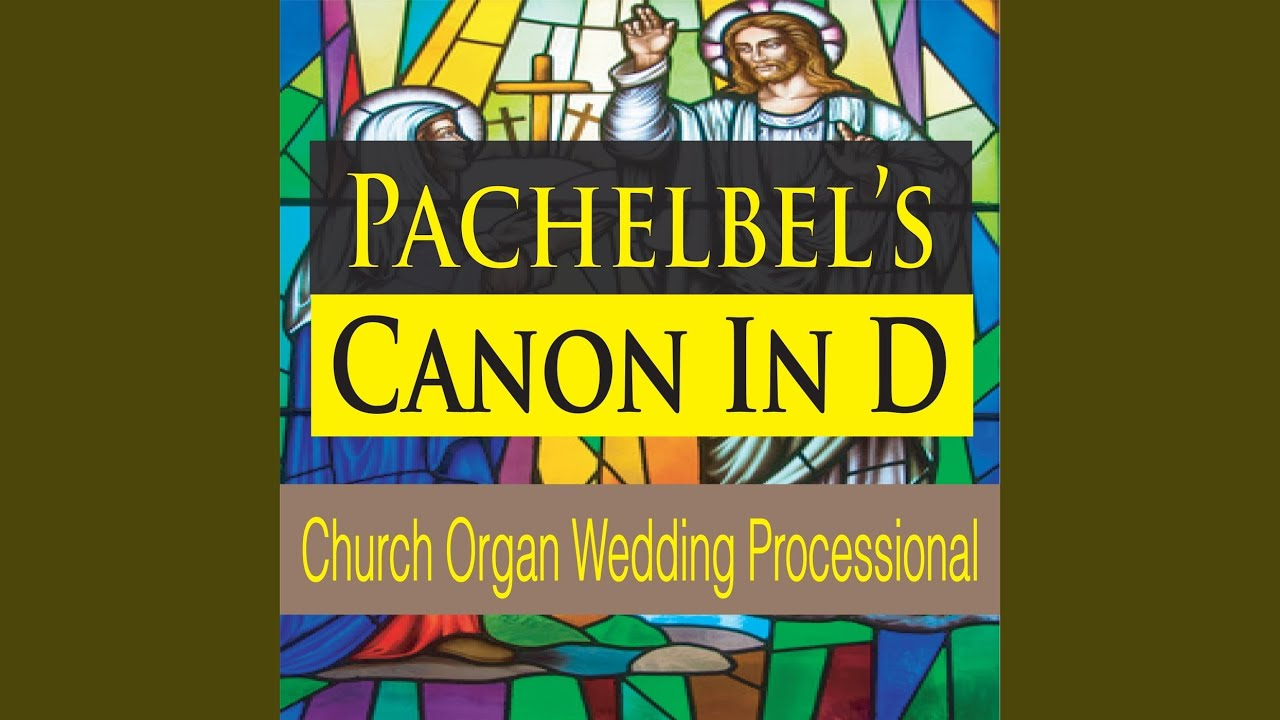 Pachelbel S Canon In D Church Organ Wedding Processional