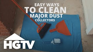 Tips for Cleaning Major Dust Collectors - Easy Does It - HGTV