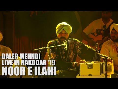 Noor-E-Ilahi | Daler Mehndi Live In Nakodar At Annual Lal Badshah 2019