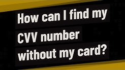 How can I find my CVV number without my card?