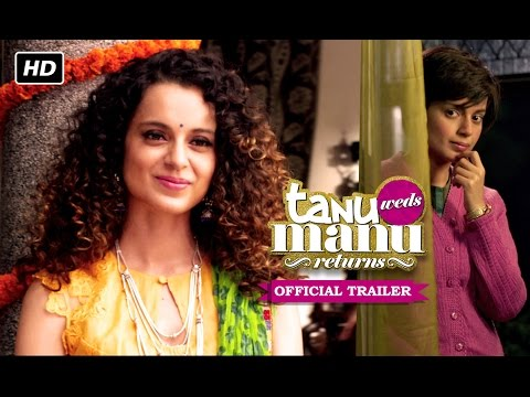 Tanu Weds Manu Returns | Official Trailer | Kangana Ranaut, R. Madhavan