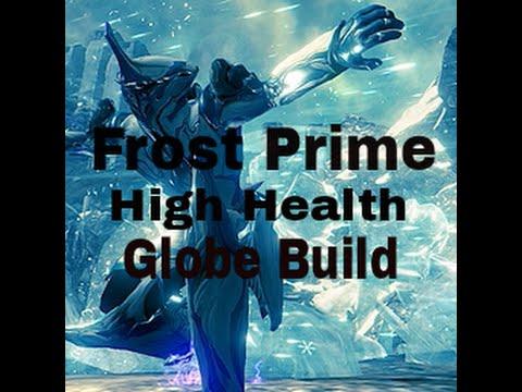 Frost Prime Ultra Health Globe Build!!!