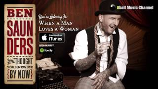 Ben Saunders - When A Man Loves A Woman (Official Audio)