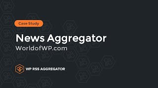 A News Aggregator Case Study - Building a Multilingual Community with WP RSS Aggregator