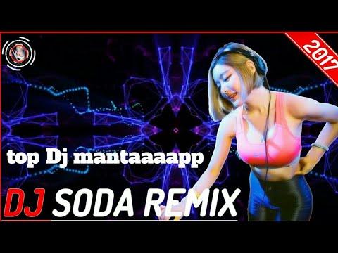 ♫พลงใหม่ล่าสุด DJ SODA 2017 ♫ Nonstop Dance เพลงแดนซ์มันๆ2017 LoveMusic L Dj Soda Part 30!!!